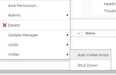 Machine generated alternative text: Add  Alarms  X Delete  update Manager  vSAN  VxRail  Health  Trcubl.  Status  Add VxRail Hosts  Shut Down
