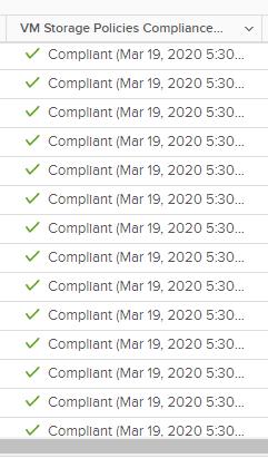 Machine generated alternative text: VM Storage Policies Compliance...  Compllant (Mar 19,  Compllant (Mar 19,  Compllant (Mar 19,  Compllant (Mar 19,  Compllant (Mar 19,  Compllant (Mar 19,  Compllant (Mar 19,  Compllant (Mar 19,  Compllant (Mar 19,  Compllant (Mar 19,  Compllant (Mar 19,  Compllant (Mar 19,  Compllant (Mar 19,  Comollant iMar lg.  2020  2020  2020  2020  2020  2020  2020  2020  2020  2020  2020  2020  2020  2020 580